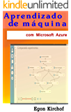 Aprendizado de Máquina com Microsoft Azure: introdução ao machine learning