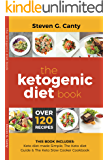 The ketogenic diet book: Three Manuscripts: The Keto Diet Made Simple, The Keto Diet Guide  & The Keto Slow Cooker Cookbook.