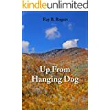 Up From Hanging Dog: When you're born in Hanging Dog, the only way to go is up! (Depression Baby Book 2)