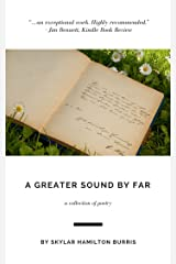 A Greater Sound By Far Kindle Edition