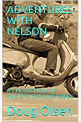 ADVENTURES WITH NELSON: A COLLECTION OF SHORT COZY MYSTERIES (The Nelson Mysteries) Kindle Edition