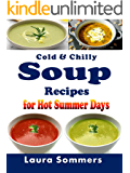 Cold and Chilly Soup Recipes for Hot Summer Days