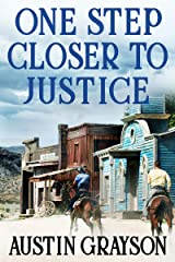 One Step Closer to Justice: A Historical Western Adventure Book Kindle Edition