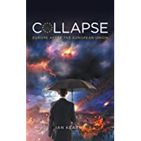 Collapse: Europe After The European Union
