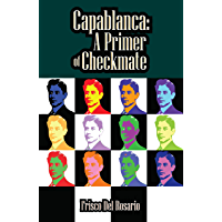 Capablanca: A Primer of Checkmate (English Edition)