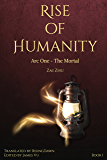 Rise of Humanity: Book 1 - Arc One, The Mortal