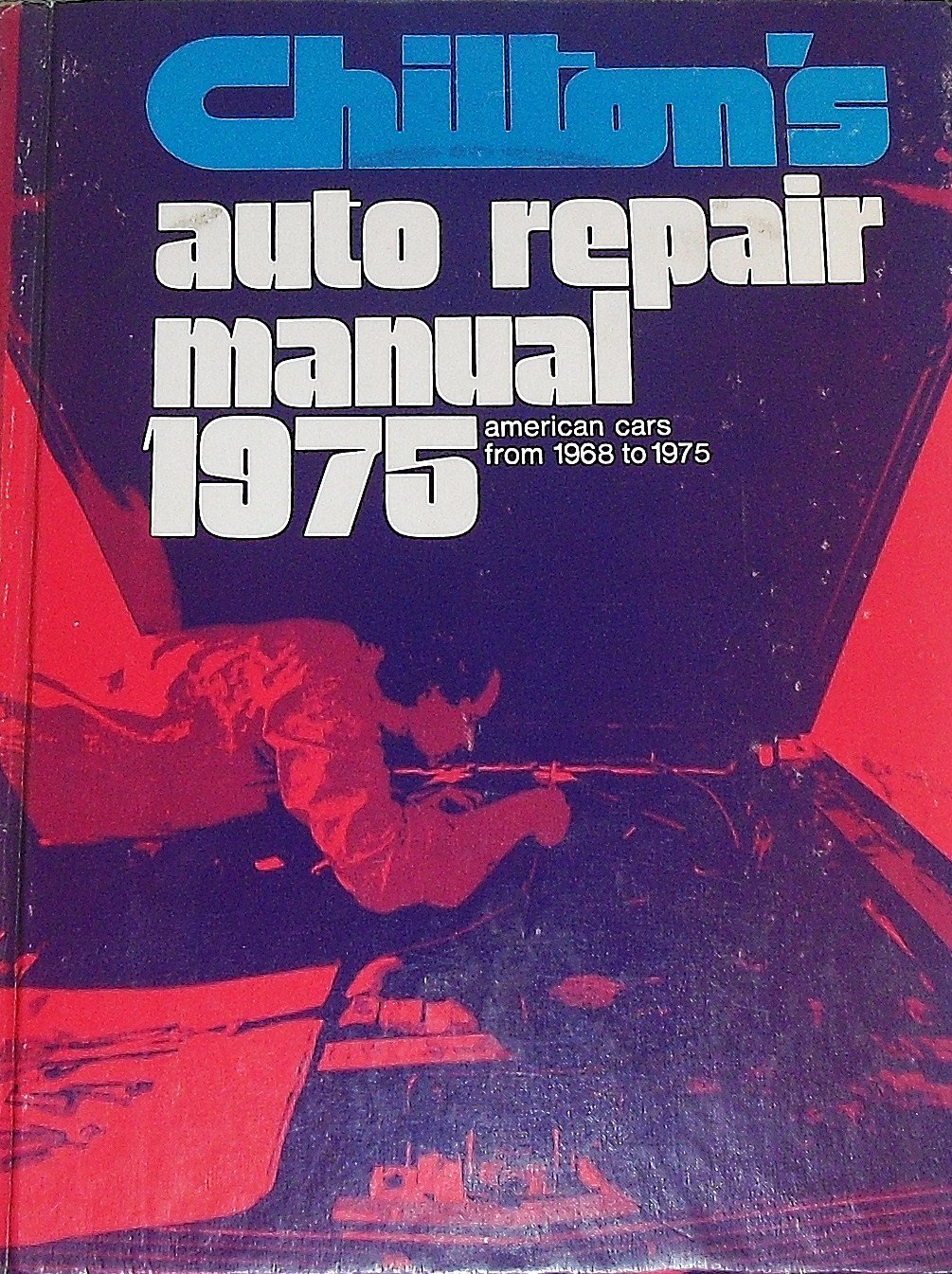 Chilton's Auto Repair Manual 1975, American Cars from 1968 to 1975: Chiltons:  9780801959998: Amazon.com: Books