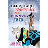 Blackbird Knitting in a Bunny's Lair (Granby Knitting Series Book 4)