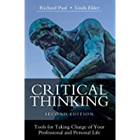 Critical Thinking: Tools for Taking Charge of Your Professional and Personal Life (English Edition)