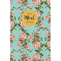 Happy Meal Planner: Weekly Meal Menu Planner with Grocery List, Meal Planner Notebook Journal Tracking and Prepping Your Meals with Grocery Shopping List: Food Menu Planner