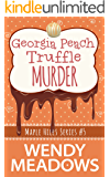 Georgia Peach Truffle Murder (A Maple Hills Cozy Mystery Book 5)