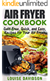 AIR FRYER COOKBOOK: Guilt-Free, Quick, and Easy, Recipes for Your Air Fryer (English Edition)