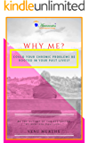 Why Me?: Could your chronic problems be rooted in your past lives?