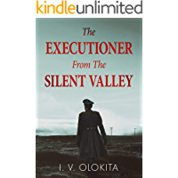 The Executioner From The Silent Valley: A Historical Novel