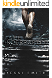 Life Interrupted: A Gripping Suspense