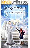 Journey to Heaven: Tilly and the Angels Book 1