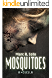 Mosquitoes: A different vampire story