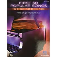 First 50 Popular Songs: You Should Play on the Piano