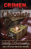 Crimen, Mentiras y Chocolate: Libro 2 de la serie Muerte por Chocolate (Death by Chocolate)
