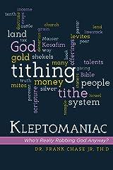 Kleptomaniac: Who's Really Robbing God Anyway? Kindle Edition