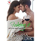 Faking it with my Brother's Best Friend: A Fake Relationship Romantic Comedy
