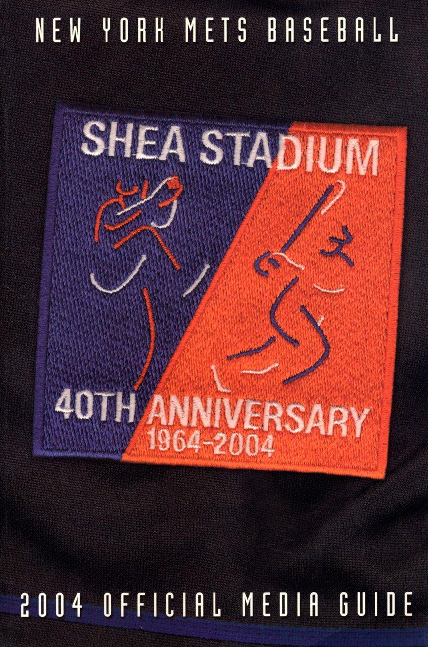 New York Mets Baseball 2004 Official Media Guide (shea stadium 40th anniversary 1964-2004) pdf