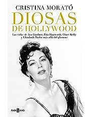 Diosas de Hollywood: Las vidas de Ava Gardner, Rita Hayworth, Grace Kelly y Elizabeth Taylor más allá del glamour (OBRAS DIVERSAS)