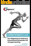 Orthopedics 2.0 – How Regenerative Medicine and Interventional Orthopedics will Change Everything