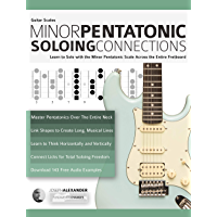Guitar Scales: Minor Pentatonic Soloing Connections: Learn to Solo with the Minor Pentatonic Scale Across the Entire… book cover
