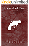 Los Mundos de Esme (Serie Estrada nº 1)
