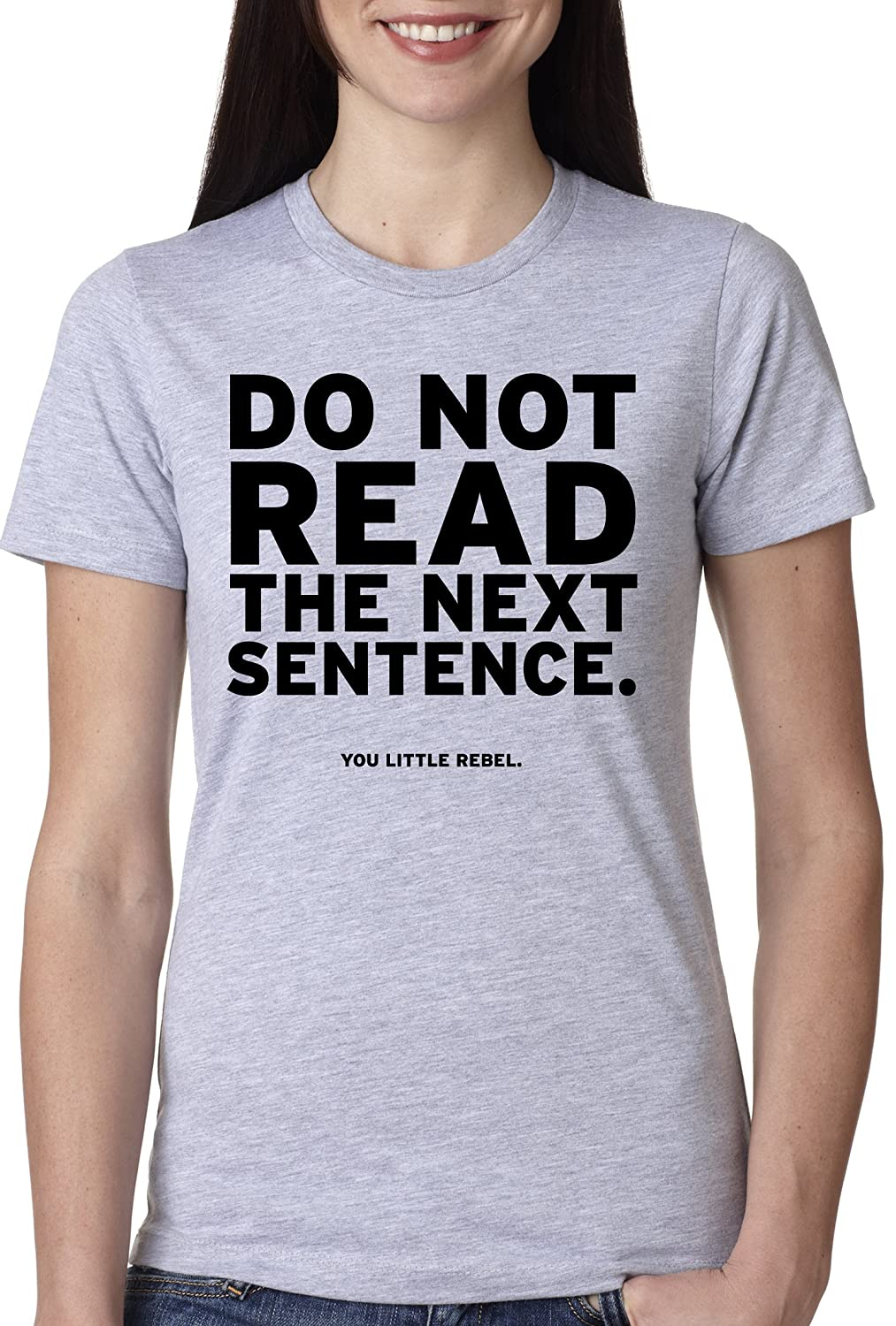 Amazon.com: Women's Do Not Read The Next Sentence T Shirt Funny ...