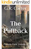 The Pullback: Fortress Farm Volume 1