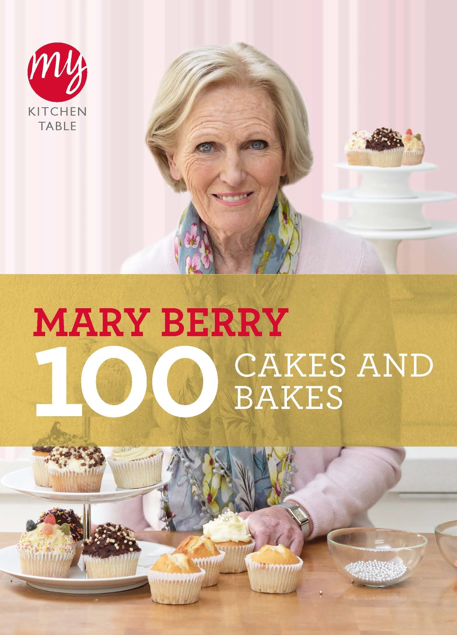 My Kitchen Table: 100 Cakes and Bakes: Amazon.co.uk: Mary Berry:  8601400462836: Books