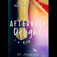Afternoon Delight: FF Femdom (English Edition)