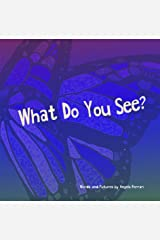 What Do You See? Kindle Edition