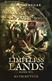 Limitless Lands Book 3: Retribution (A LitRPG Adventure) (English Edition)