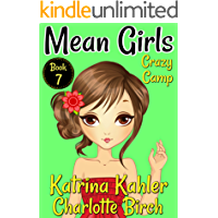 MEAN GIRLS - Book 7: Crazy Camp: Books for Girls aged 9-12
