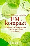 EM kompakt: Effektive Mikroorganismen und ihre praktische Anwendung (German Edition)