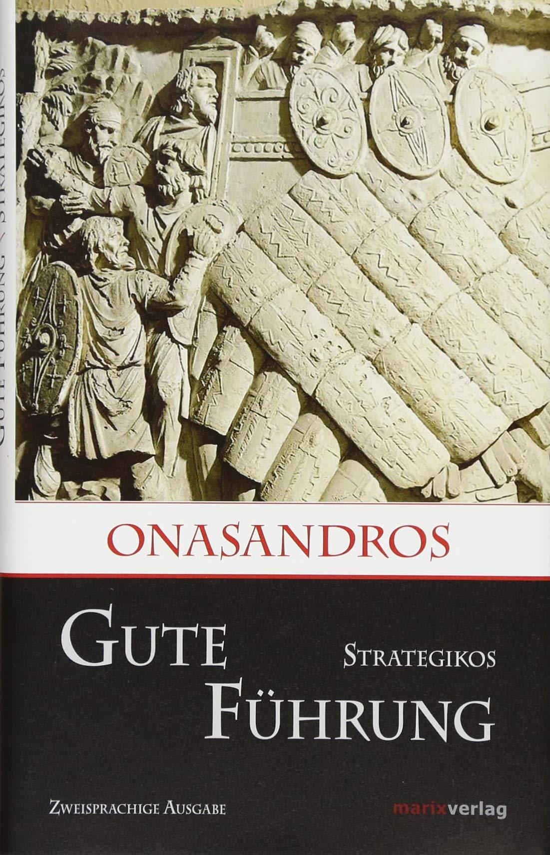 Gute Führung / Strategikos: Zweisprachige Ausgabe (Kleine historische Reihe)