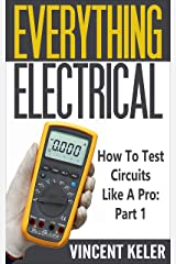 Everything Electrical How To Test Circuits Like A Pro Part 1 Kindle Edition