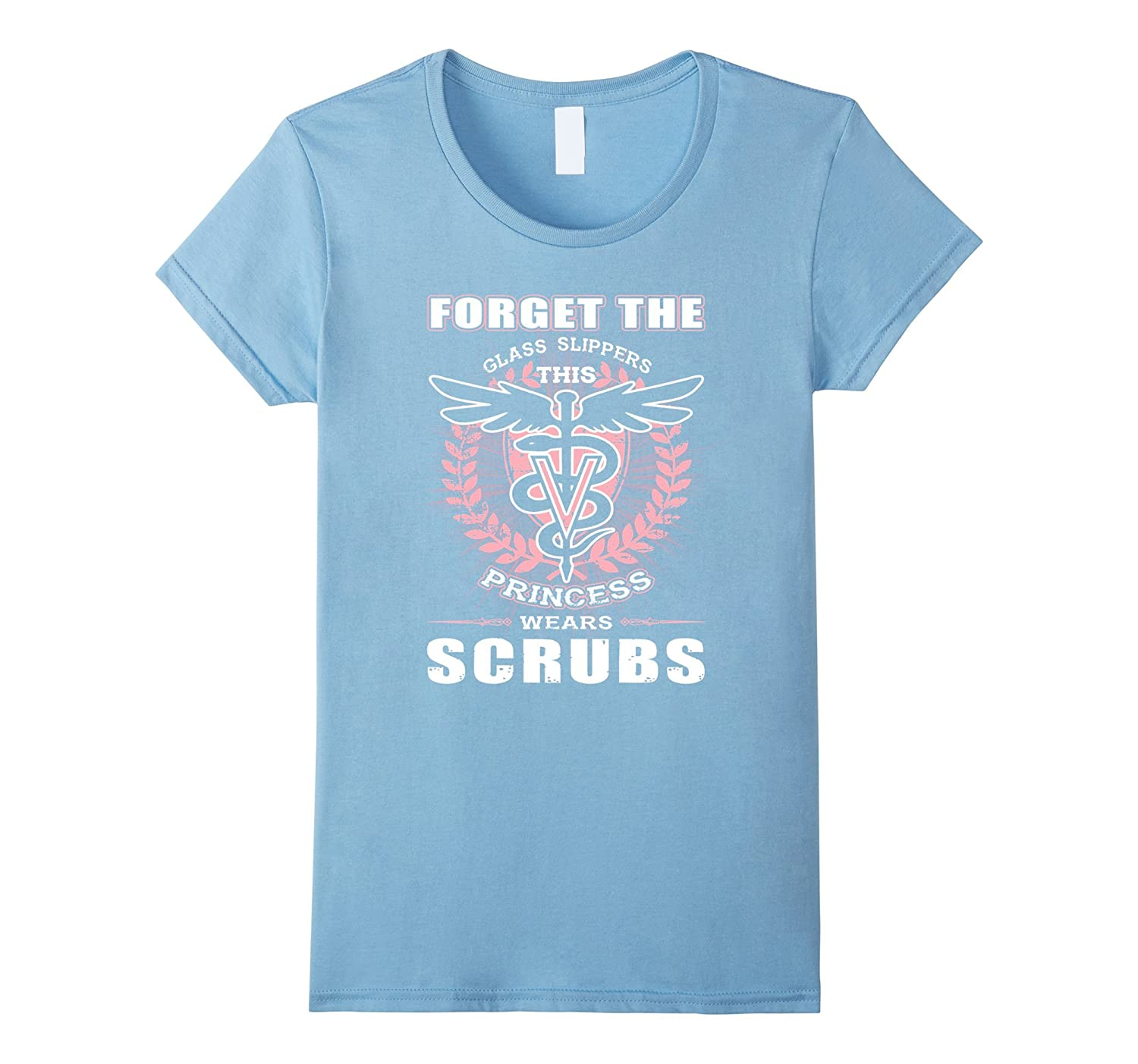 Forget the glass slippers this princess wears scrubs t-shir-Teeae