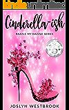 Cinderella-ish (Razzle My Dazzle Book 1) (English Edition)
