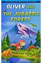 Oliver and the Jurassic Forest: Dinosaur Story for Kids (Oliver's Adventures - Bedtime Stories for Children Book 1) Kindle Edition