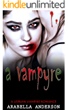 A Vampyre: A Lesbian Vampire Romance