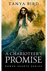 A Charioteer's Promise (Roman Hearts Book 2) Kindle Edition