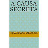 A Causa Secreta (Machado de Assis)