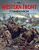 The Western Front Companion: The Complete Guide to How the Armies Fought for Four Devastating Years, 1914-1918