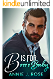 B is for Boss's Baby (Office Secrets Book 3)