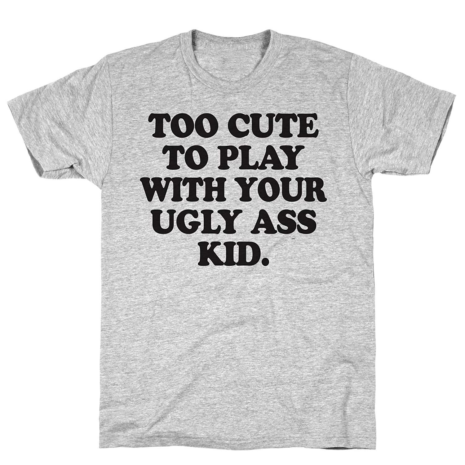 Too Cute To Play With Your Ugly Ass Kid Hoodie | LookHUMAN