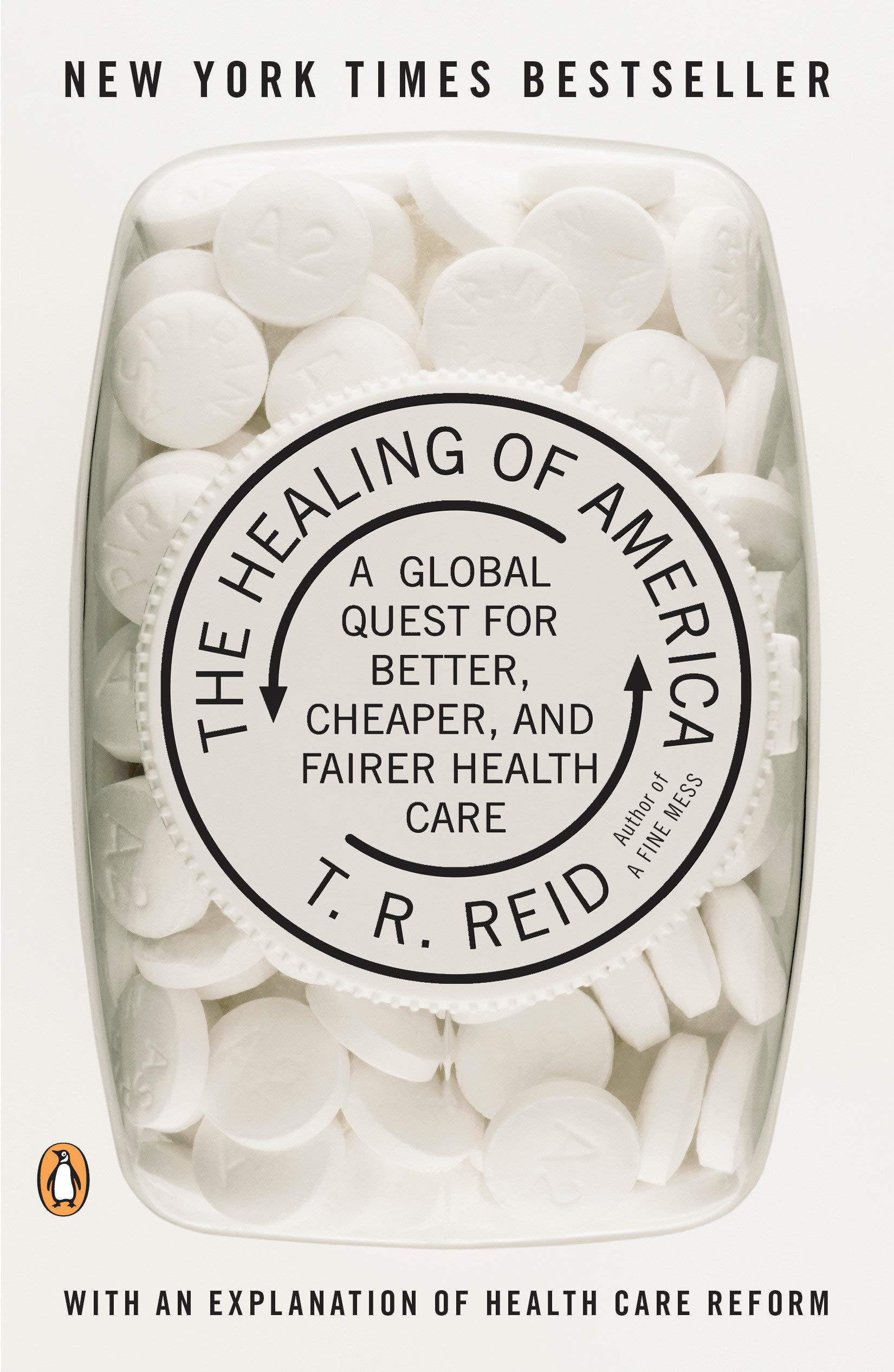 The Healing of America: A Global Quest for Better, Cheaper, and Fairer Health  Care: T. R. Reid: 8601400310083: Amazon.com: Books